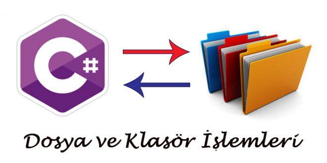 c# ile dosya ve klasör işlemleri